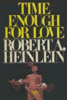 Robert Heinlein, Time Enough For Love, 1973
