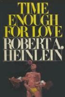 Robert Heinlein, Time Enough For Love, 1973
