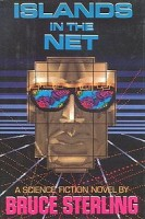 Bruce Sterling, Islands in the Net, 1988
