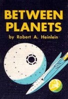 Robert Heinlein, Between Planets, 1951