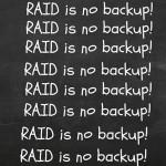 RAID is no backup